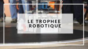 Trophée Robotique