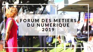 Forum des Métiers du Numérique 2019