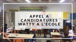 Appel à candidature Watty à l'école TM 2020-2021