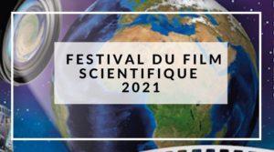 FESTIVAL DU FILM SCIENTIFIQUE 2021
