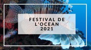 FESTIVAL DE L'OCEAN 2021