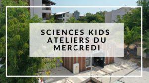 Sciences Kids Ateliers au FabLab